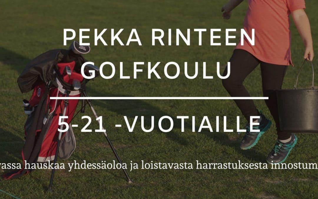 Lähde mukaan Pekka Rinteen Golfkouluun!